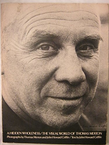 A Hidden Wholeness/The Visual World of Thomas Merton