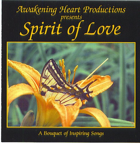 Awakening Heart Productions Presents: Spirit Of Love